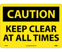 Caution Keep Clear At All Times 10X14 Rigid Plastic
