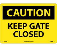 Caution Keep Gate Closed 10X14 Rigid Plastic