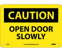 Caution Open Door Slowly 7X10 .040 Alum