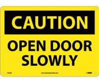 Caution Open Door Slowly 10X14 .040 Alum