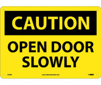 Caution Open Door Slowly 10X14 Rigid Plastic