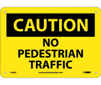 Caution No Pedestrian Traffic 7X10 .040 Alum
