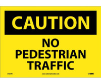 Caution No Pedestrian Traffic 10X14 Ps Vinyl