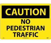 Caution No Pedestrian Traffic 14X20 Rigid Plastic