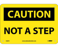 Caution Not A Step 7X10 .040 Alum