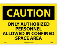 Caution Only Authorized Personnel Allowed In Confined Space Area 10X14 Ps Vinyl