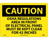 Caution Osha Regulations Area In Front Of Electrical Panel Must Be Kept Clear For 42 Inches 10X14 Rigid Plastic