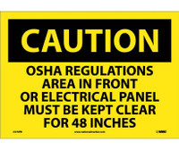 Caution Osha Regulations Area In Front Of Electrical Panel Must Be Kept Clear For 48 Inches 10X14 Ps Vinyl