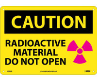 Caution Radioactive Material Do Not Open Graphic 10X14 .040 Alum