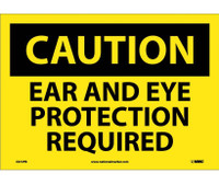 Caution Ear And Eye Protection Required 10X14 Ps Vinyl
