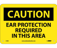 Caution Ear Protection Required In This Area 7X10 Rigid Plastic