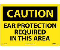 Caution Ear Protection Required In This Area 10X14 Rigid Plastic