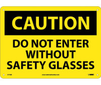 Caution Do Not Enter Without Safety Glasses 10X14 .040 Alum