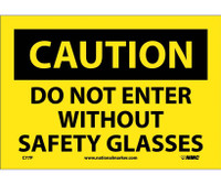 Caution Do Not Enter Without Safety Glasses 7X10 Ps Vinyl