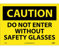 Caution Do Not Enter Without Safety Glasses 10X14 Ps Vinyl
