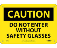 Caution Do Not Enter Without Safety Glasses 7X10 Rigid Plastic