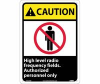 Caution High Level Radio Frequency Fields Authorized Personnel Only 14X10 .040 Alum