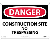 Danger Construction Site No Trespassing 10X14 Rigid Plastic