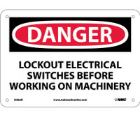 Danger Lockout Electrical Switches Before Working 7X10 Rigid Plastic