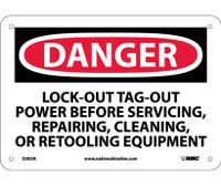 Danger Lockout/Tagout Power Before Servicing Repairing Cleaning Or Retooling Equipment 7X10 .040 Alum