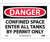 Danger Confined Space Enter All Tanks By. . . 7X10 Ps Vinyl