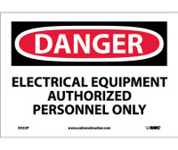 Danger Electrical Equipment Authorized Personnel. . . 7X10 Ps Vinyl
