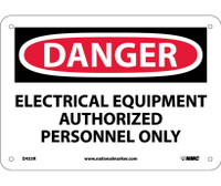 Danger Electrical Equipment Authorized Personnel. . . 7X10 Rigid Plastic