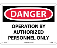 Danger Operation By Authorized Personnel Only 10X14 .040 Alum