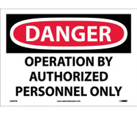 Danger Operation By Authorized Personnel Only 10X14 Ps Vinyl