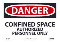 Danger Confined Space Authorized Personnel Only 7X10 Ps Vinyl Sign