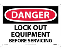 Danger Lock Out Equipment Before Servicing 10X14 Rigid Plastic