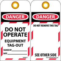 Tags Lockout Danger Do Not Operate Equipment Tag Out. . . 6X3 Unrip Vinyl Pk/25      Grommet