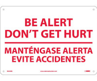 Be Alert Don'T Get Hurt Mantengase Alerta. . .(Bilingual) 10X14 Rigid Plastic