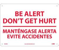 Be Alert Don'T Get Hurt Mantengase Alerta. . .(Bilingual) 10X14 Rigid Plastic