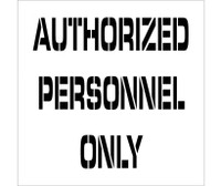 Stencil Authorized Personnel Only 24X24 .060 Plastic