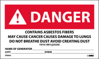 Danger Contains Asbestos Fibers May Cause Cancer Causes Damage To Lungs Do Not Breathe Dust Avoid Creating Dust Name Of Generator,City State  3X5 Ps Paper 500/Rl