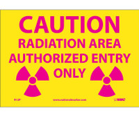 Caution Radiation Area Authorized Entry Only 7X10 Ps Vinyl