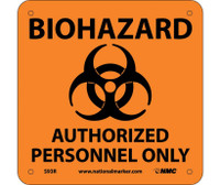 Biohazard Authorized Personnel Only (W/ Graphic) 7X7 Rigid Plastic