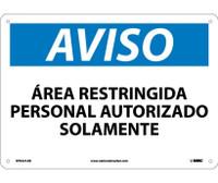 Aviso Area Restringida Personal Autorizado Solamente 10X14 .040 Alum