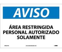 Aviso Area Restringida Personal Autorizado Solamente 10X14 Ps Vinyl