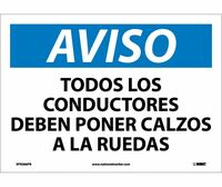 Aviso Todos Los Conductores Deben Poner Calzos A Las Ruedas 10X14 Ps Vinyl