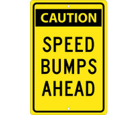 Caution Speed Bumps Ahead 18X12 .080 Hip Ref Alum