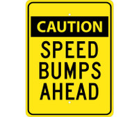 Caution Speed Bumps Ahead 24X18 .080 Egp Ref Alum
