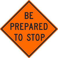 Be Prepared To Stop Sign 30X30 .080 Hip Ref Alum