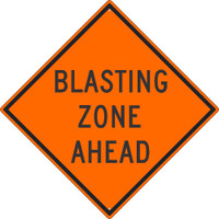 Blasting Zone Ahead Sign 30X30 .080 Hip Ref Alum