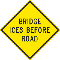 Bridge Ices Before Road Sign 30X30 .080 Hip Ref Alum