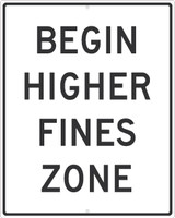 Begin Higher Fines Zone Sign 30X24 .080 Hip Aluminum