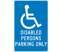 Disabled Persons Parking Only 18X12 .040 Alum