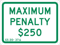Maximum Penalty $250 9X12 .040 Alum  Sign