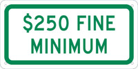 $250 Fine Minimum 6X12 Plaque Sign .040 Alum